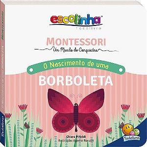 Escolinha Montessori Meu Primeiro livro... O Nascimento de uma Borboleta