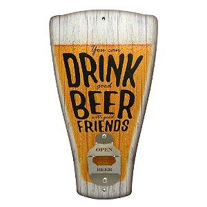 Abridor de Garrafa Chopp You Can Drink...