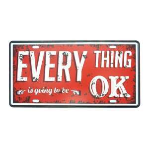Placa em Metal Everything Is Ok