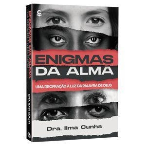 Enigmas da Alma | Dra. Ilma Cunha