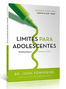 Limites para adolescentes |  Dr. John Townsend