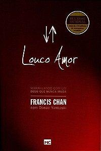 Louco Amor | Francis Chan | Ed. Mundo Cristão