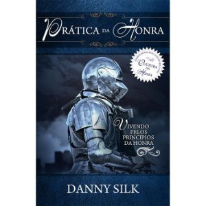 Prática da Honra | Danny Silk | Ed. Chara