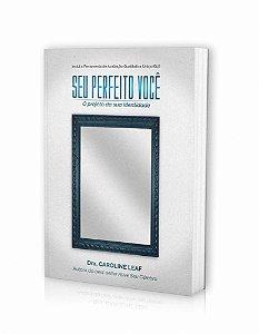 Seu Perfeito Você | Dra. Caroline Leaf | Ed. Chara