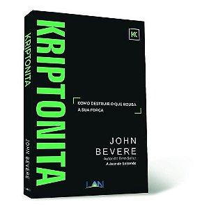 Kriptonita | John Bevere | Ed. LAN