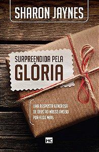 Surpreendida pela Glória | Sharon Jaynes | Ed. Mundo Cristão