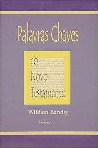 Palavras Chaves do Novo Testamento |William Barclay | Ed. Vida Nova