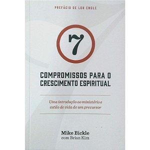 7 Compromissos para o Crescimento Espiritual | Mike Bickle