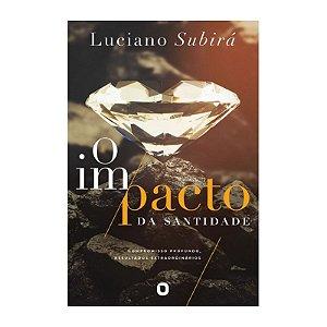 O Impacto da Santidade | Luciano Subirá | Orvalho.com