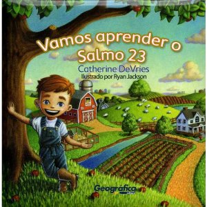 Livro Infantil | Vamos aprender o Salmo 23 | Catherine DeVries