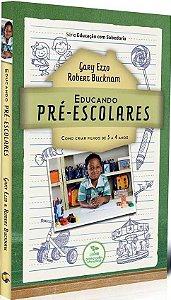 Educando Pré-Escolares | Gary Enzo e Robert Bucknam