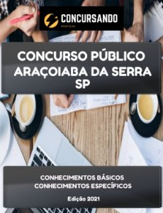 APOSTILA PREFEITURA DE ARAÇOIABA DA SERRA SP 2021 AUXILIAR DE ENFERMAGEM