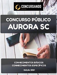APOSTILA PREFEITURA DE AURORA SC 2021 ASSISTENTE SOCIAL