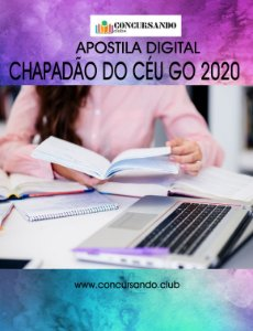 APOSTILA PREFEITURA DE CHAPADÃO DO CÉU GO 2020 PROFESSOR DE PEDAGOGIA - SÉRIES INICIAIS