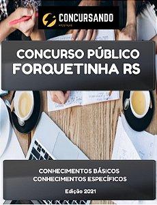 APOSTILA PREFEITURA DE FORQUETINHA RS 2021 PROFESSOR DE SÉRIES INICIAIS