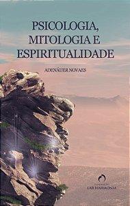 Psicologia, Mitologia e Espiritualidade