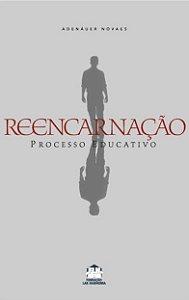 Reencarnação: Processo Educativo