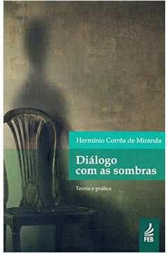 Dialogo Com as Sombras