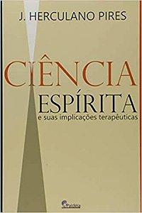 Ciência Espírita e Suas Implicações Terapêuticas