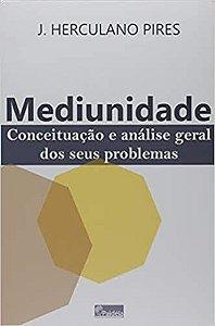 Mediunidade Conceituação e análise geral dos seus problemas