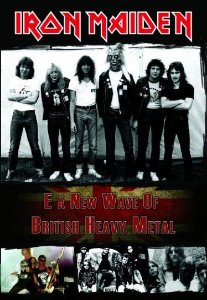 Iron Maiden e a New Wave Of British Heavy Metal