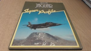 SEPECAT JAGUAR SUPER PROFILE - Christopher Chant