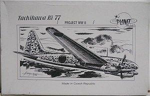 PLANET MODELS - TACHIKAWA KI 77 - 1/72