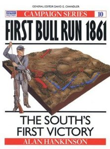 First Bull Run 1861 (The South's First Victory) - Alan Hankinson