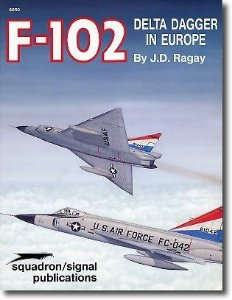F-102 Delta Dagger in Europe - J. D. Ragay