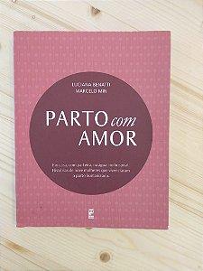 Livro - Parto com Amor - Luciana Benatti e Marcelo Min