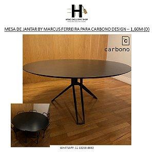 MESA DE JANTAR DESIGN DE MARCUS FERREIRA PARA LOJA CARBONO DESIGN – 1,60M (D)