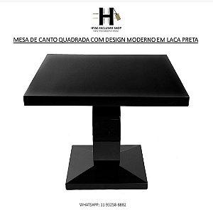 MESA DE CANTO QUADRADA COM DESIGN MODERNO EM LACA PRETA