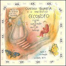 Ouvídio Tagarela e o fantástico Ceconofo - livro n.6 - Luciana Betti