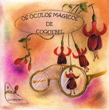 Os óculos mágicos de Coquebel - livro n.8 - Luciana Betti