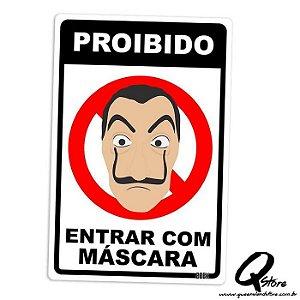 Placa Decorativa 24x16 Proibido entrar com Máscara