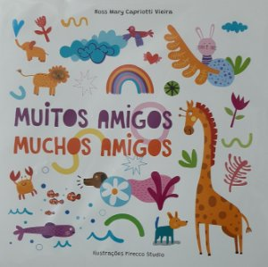 Muitos amigos - muchos amigos - Ross Mary Vieira (bilíngue)