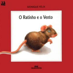O ratinho e o vento - Monique Félix