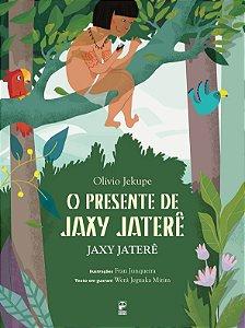 O presente de Jaxy Jaterê