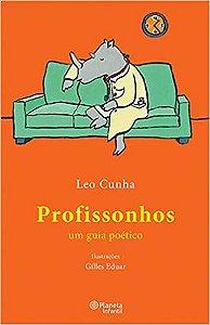 PROFISSONHOS - um guia poético - Leo Cunha - Ilustrações Gilles Eduar