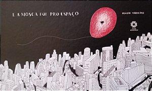 E A MOSCA FOI PRO ESPAÇO - RENATO MORICONI - Narrativa Visual