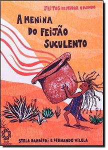 A MENINA DO FEIJÃO SUCULENTO - Stela Barbieri e Fernando Vilela