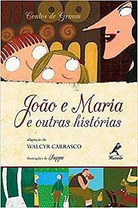 JOÃO E MARIA E OUTRAS HISTÓRIAS - Ir. Grimm - Walcyr Carrasco e Suppa