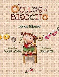 ÓCULOS DE BISCOITO - Jonas Ribeiro - Ilustrações Suzete Armani - Fotografias Fábio Cerati