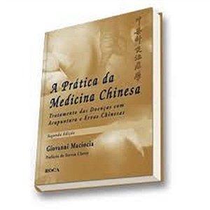 A PRÁTICA DA MEDICINA CHINESA ( 2ª EDIÇÃO )