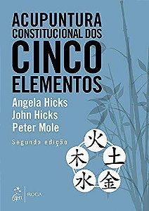 ACUPUNTURA CONSTITUCIONAL DOS CINCO ELEMENTOS 2°EDIÇÃO