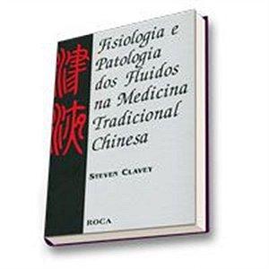 FISIOLOGIA E PATOLOGIA DOS FLUIDOS NA MEDICINA TRADICIONAL CHINESA