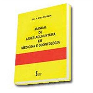 MANUAL DE LASER ACUPUNTURA EM MEDICINA E ODONTOLOGIA