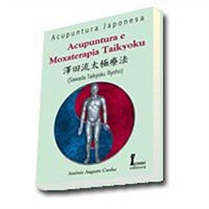 ACUPUNTURA E MOXATERAPIA TAIKYOKU
