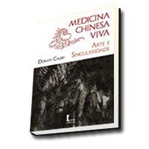 MEDICINA CHINESA VIVA - ARTE E SINGULARIDADE