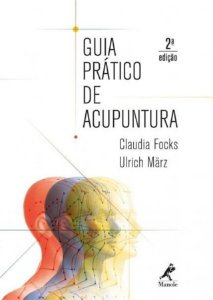 GUIA PRÁTICO DE ACUPUNTURA - 2ª EDIÇÃO